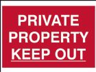 Private Property Keep Out - PVC 300 x 200mm